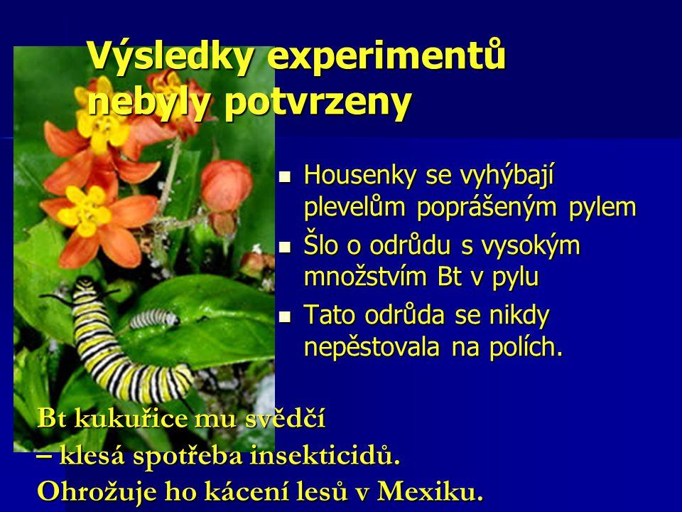 Výsledky experimentů nebyly potvrzeny Housenky se vyhýbají plevelům poprášeným pylem Housenky se vyhýbají plevelům poprášeným pylem Šlo o odrůdu s vys