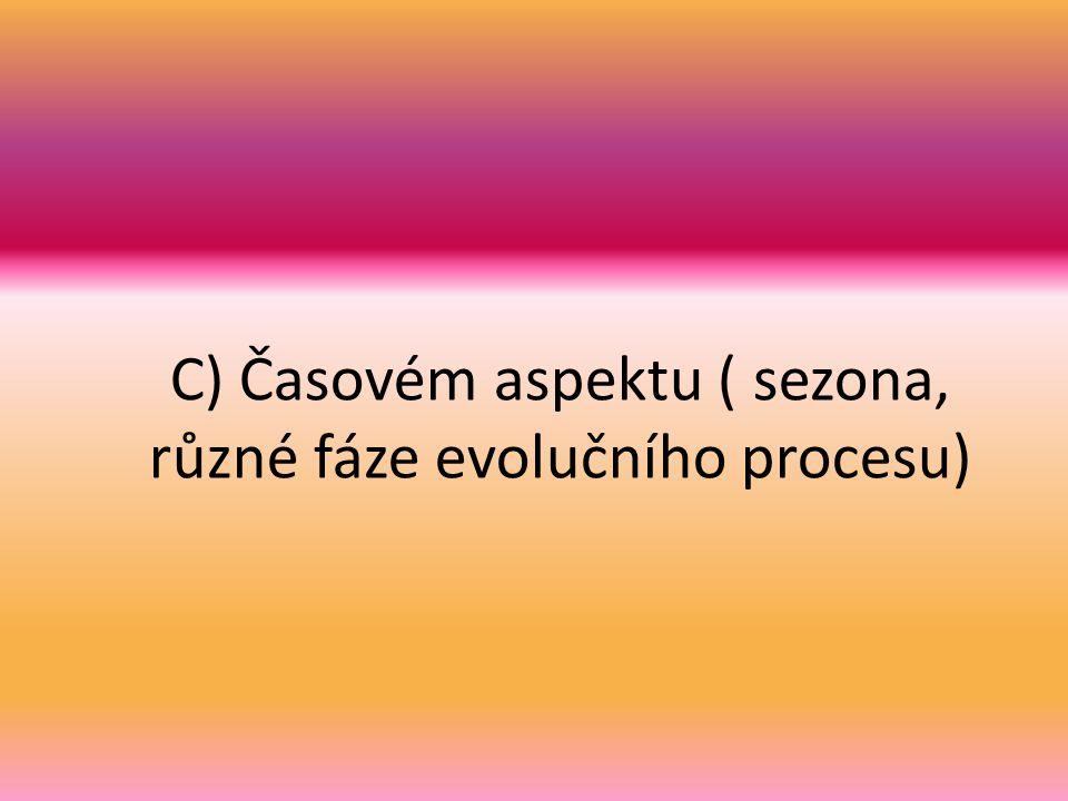 C) Časovém aspektu ( sezona, různé fáze evolučního procesu)