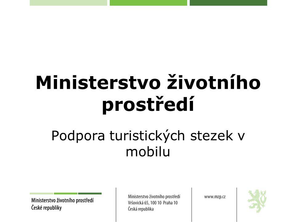 Ministerstvo životního prostředí Podpora turistických stezek v mobilu