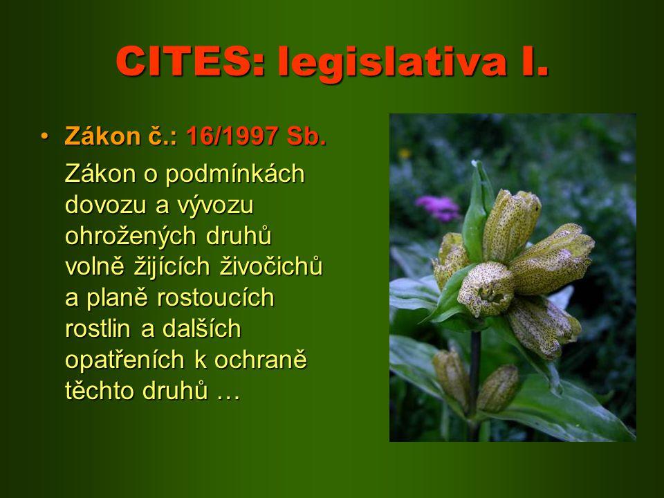 CITES: legislativa I. Zákon č.: 16/1997 Sb.Zákon č.: 16/1997 Sb. Zákon o podmínkách dovozu a vývozu ohrožených druhů volně žijících živočichů a planě