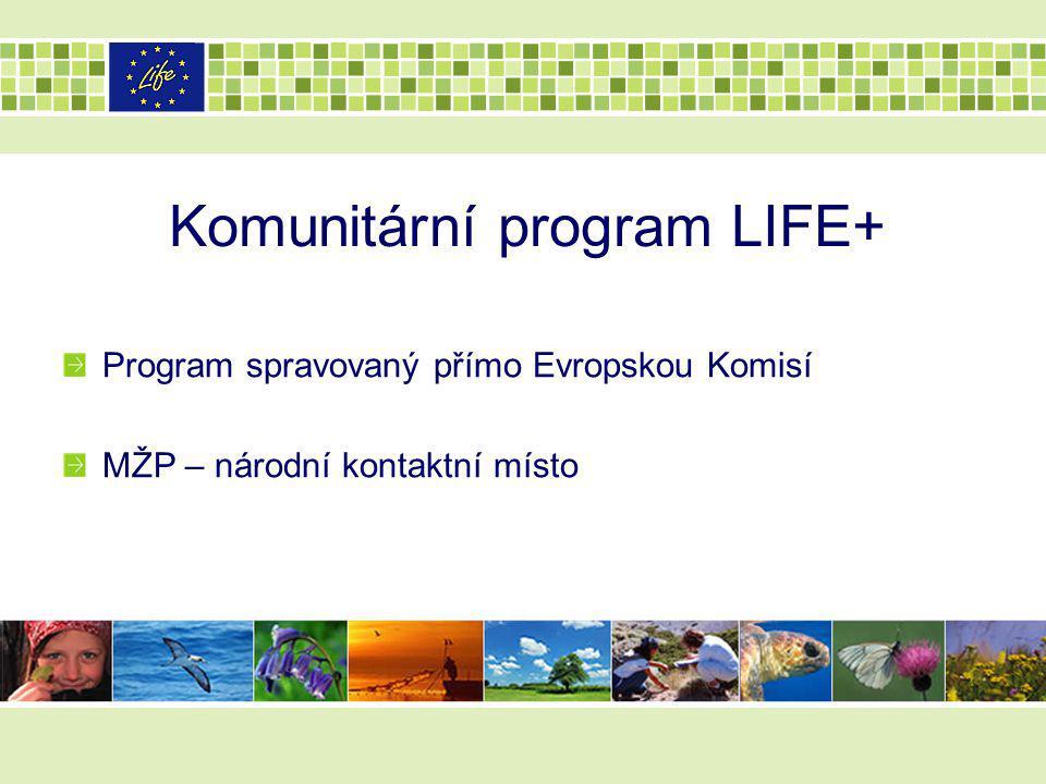13201013 LIFE+ BIOLOGICKÁ ROZMANITOST Cíl: Přispívá k implementaci cílů Sdělení Komise COM (2006) 216: Zastavení poklesu biodiverzity do roku 2010 – a dále Přístup: Musí se jednat o demonstrativní a/nebo inovativní projekty Zaměření: Předvedení opatření a postupů, které přispívají k zastavení úbytku biodiverzity v EU, jiné něž ty, které se vztahují k naplňování cílů směrnic o ptácích a o stanovištích
