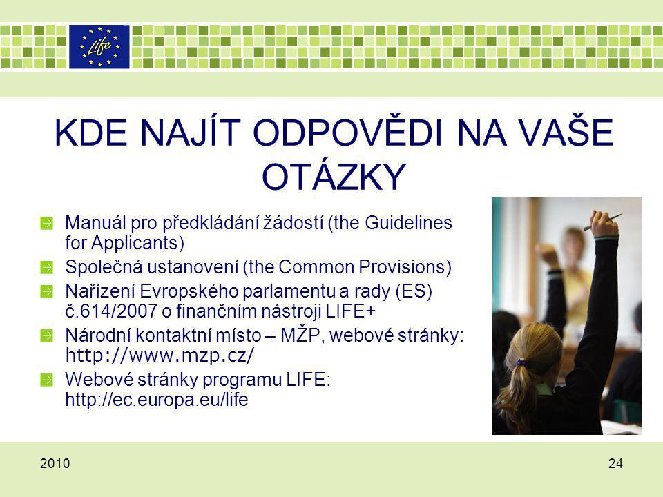 KDE NAJÍT ODPOVĚDI NA VAŠE OTÁZKY Manuál pro předkládání žádostí (the Guidelines for Applicants) Společná ustanovení (the Common Provisions) Nařízení