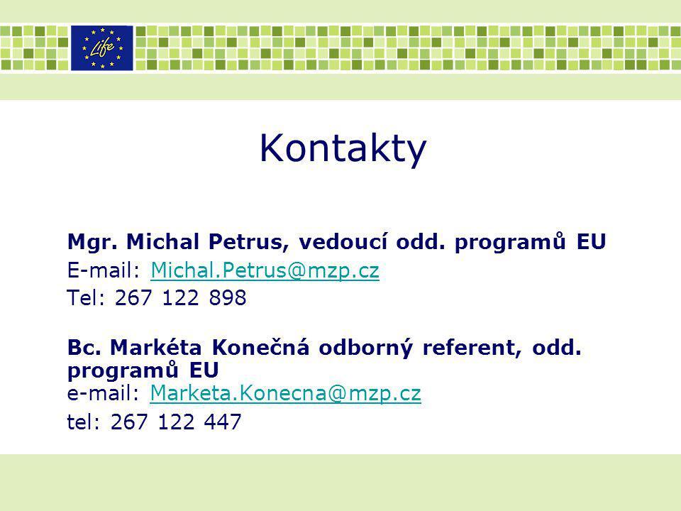 Kontakty Mgr. Michal Petrus, vedoucí odd. programů EU E-mail: Michal.Petrus@mzp.czMichal.Petrus@mzp.cz Tel: 267 122 898 Bc. Markéta Konečná odborný re