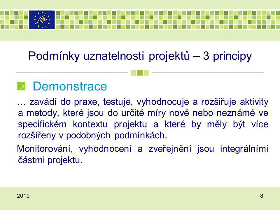 Podmínky uznatelnosti projektů – 3 principy Demonstrace … zavádí do praxe, testuje, vyhodnocuje a rozšiřuje aktivity a metody, které jsou do určité mí