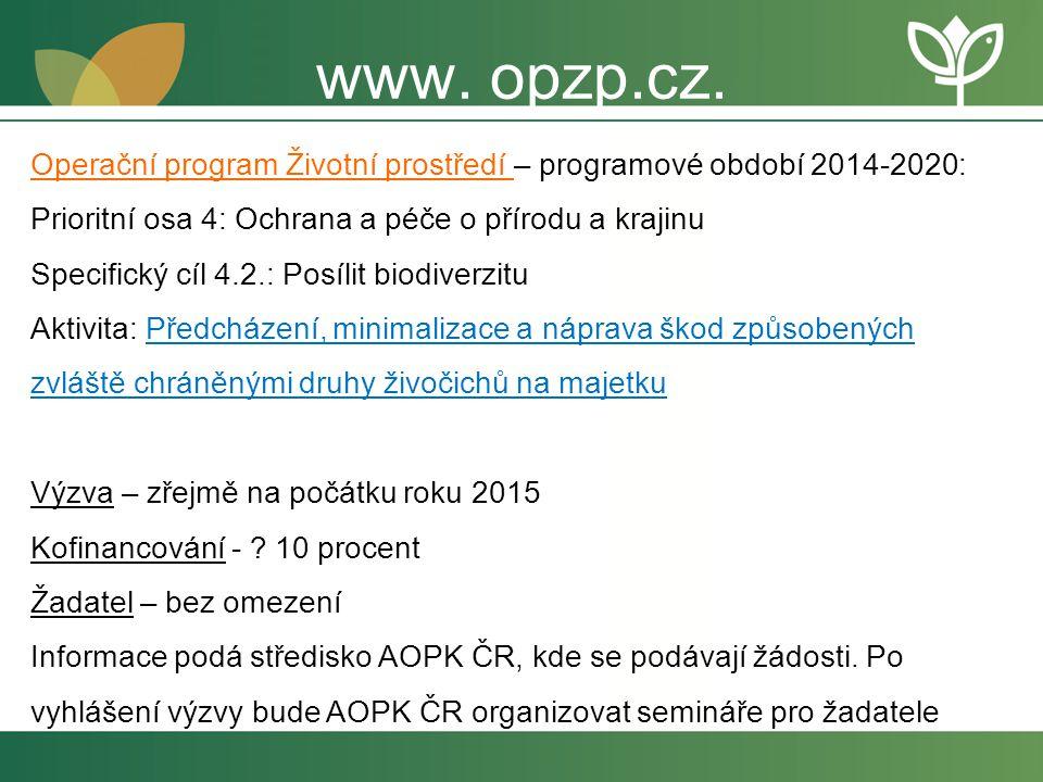 Operační program Životní prostředí – programové období 2014-2020: Prioritní osa 4: Ochrana a péče o přírodu a krajinu Specifický cíl 4.2.: Posílit bio