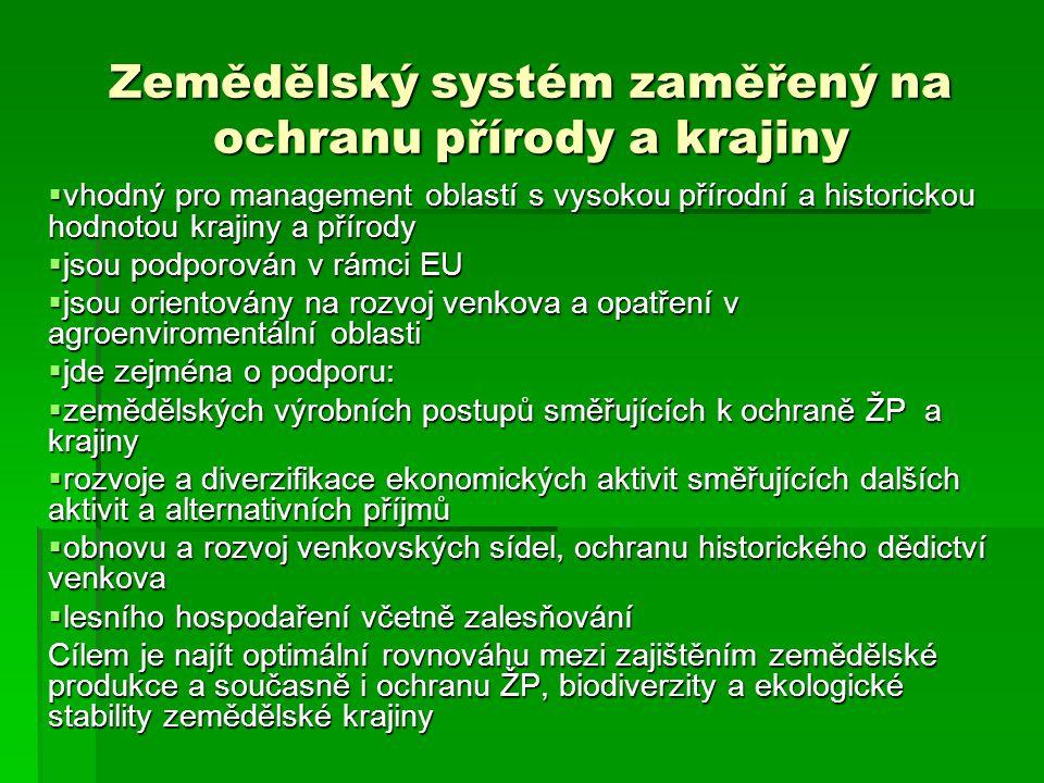 Zemědělský systém zaměřený na ochranu přírody a krajiny  vhodný pro management oblastí s vysokou přírodní a historickou hodnotou krajiny a přírody 