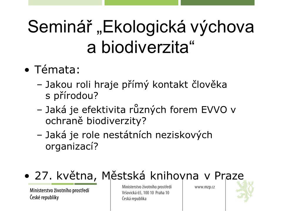 """Seminář """"Ekologická výchova a biodiverzita Témata: –Jakou roli hraje přímý kontakt člověka s přírodou."""
