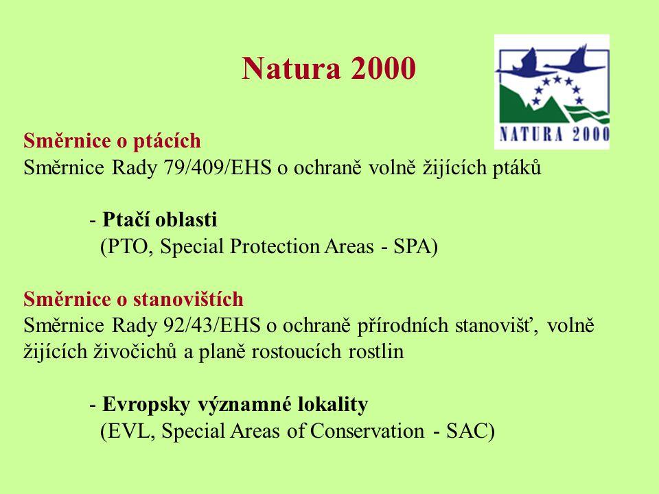 Natura 2000 Směrnice o ptácích Směrnice Rady 79/409/EHS o ochraně volně žijících ptáků - Ptačí oblasti (PTO, Special Protection Areas - SPA) Směrnice o stanovištích Směrnice Rady 92/43/EHS o ochraně přírodních stanovišť, volně žijících živočichů a planě rostoucích rostlin - Evropsky významné lokality (EVL, Special Areas of Conservation - SAC)