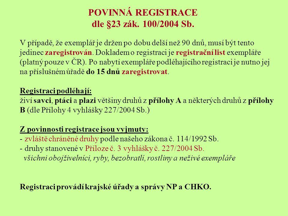POVINNÁ REGISTRACE dle §23 zák.100/2004 Sb.