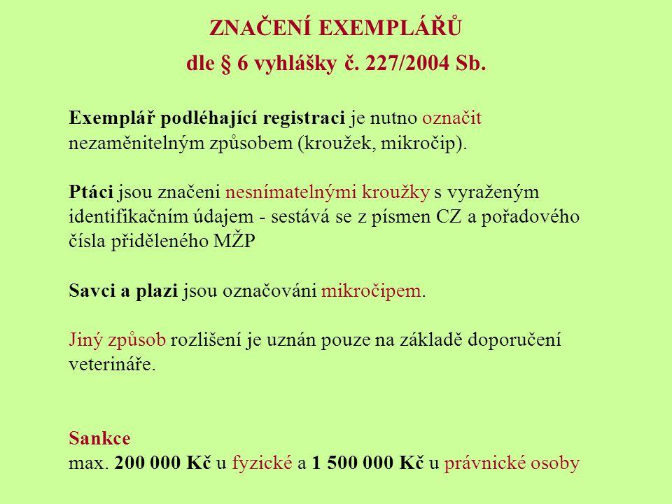 ZNAČENÍ EXEMPLÁŘŮ dle § 6 vyhlášky č.227/2004 Sb.
