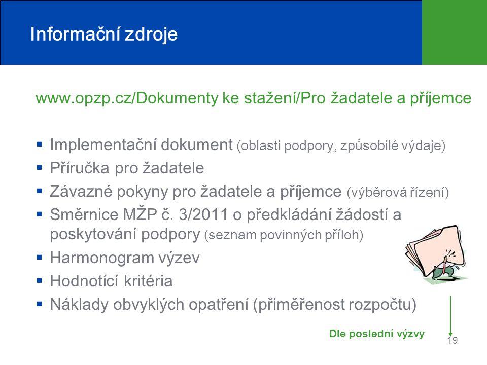 Informační zdroje www.opzp.cz/Dokumenty ke stažení/Pro žadatele a příjemce  Implementační dokument (oblasti podpory, způsobilé výdaje)  Příručka pro