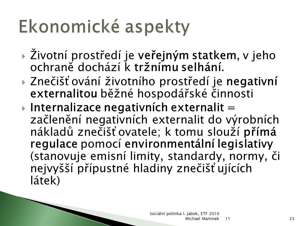  Životní prostředí je veřejným statkem, v jeho ochraně dochází k tržnímu selhání.  Znečišťování životního prostředí je negativní externalitou běžné