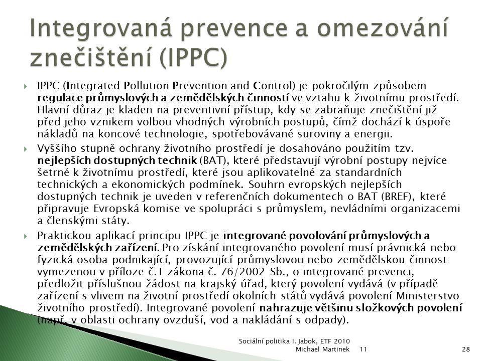  IPPC (Integrated Pollution Prevention and Control) je pokročilým způsobem regulace průmyslových a zemědělských činností ve vztahu k životnímu prostř