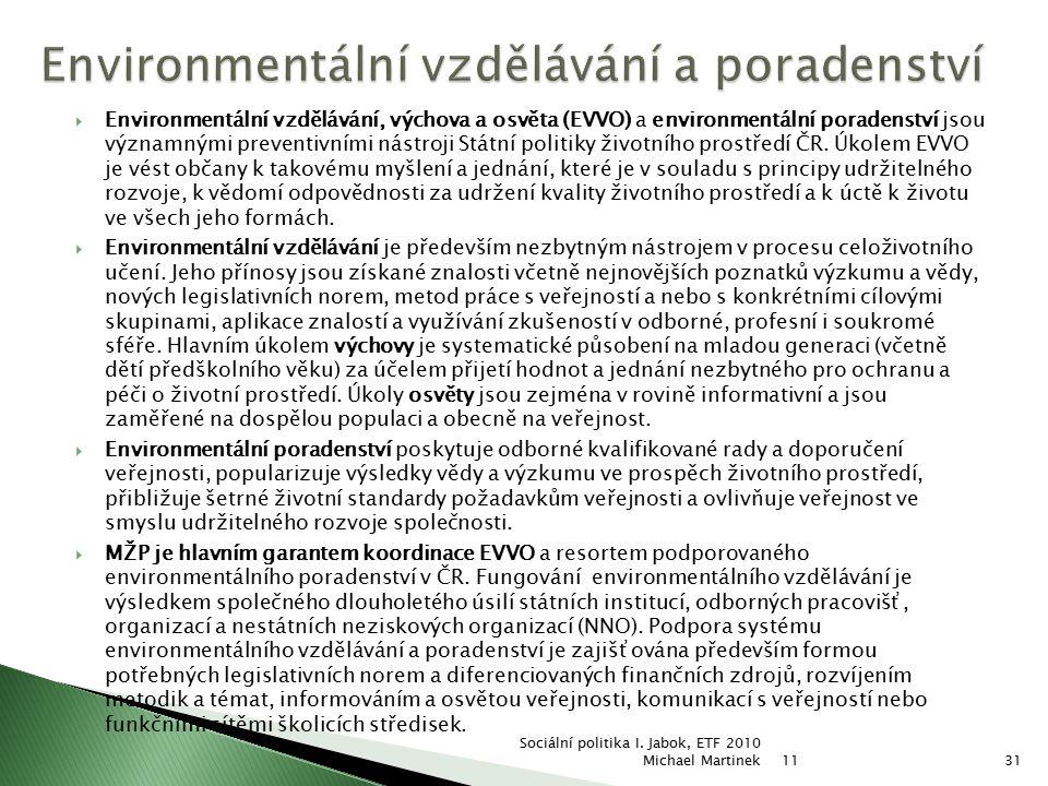  Environmentální vzdělávání, výchova a osvěta (EVVO) a environmentální poradenství jsou významnými preventivními nástroji Státní politiky životního p