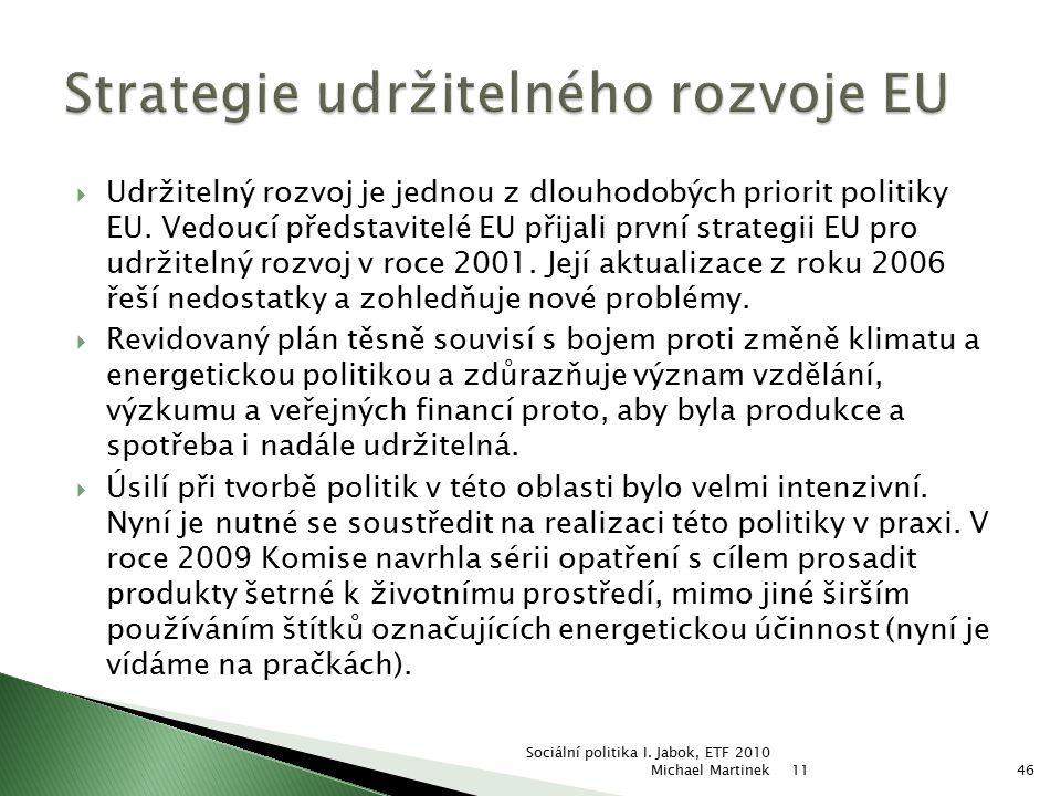  Udržitelný rozvoj je jednou z dlouhodobých priorit politiky EU. Vedoucí představitelé EU přijali první strategii EU pro udržitelný rozvoj v roce 200