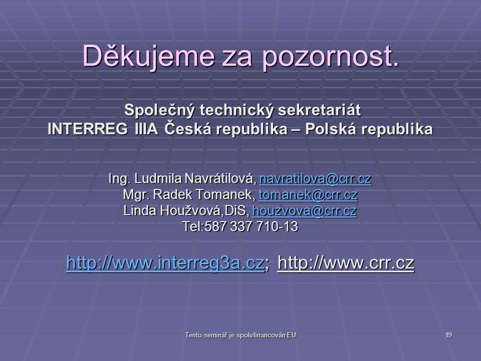 Tento seminář je spolufinancován EU19 Děkujeme za pozornost.