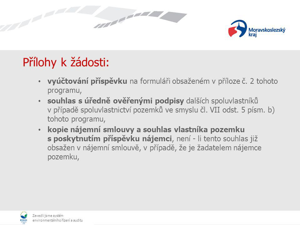 Zavedli jsme systém environmentálního řízení a auditu Přílohy k žádosti: vyúčtování příspěvku na formuláři obsaženém v příloze č.