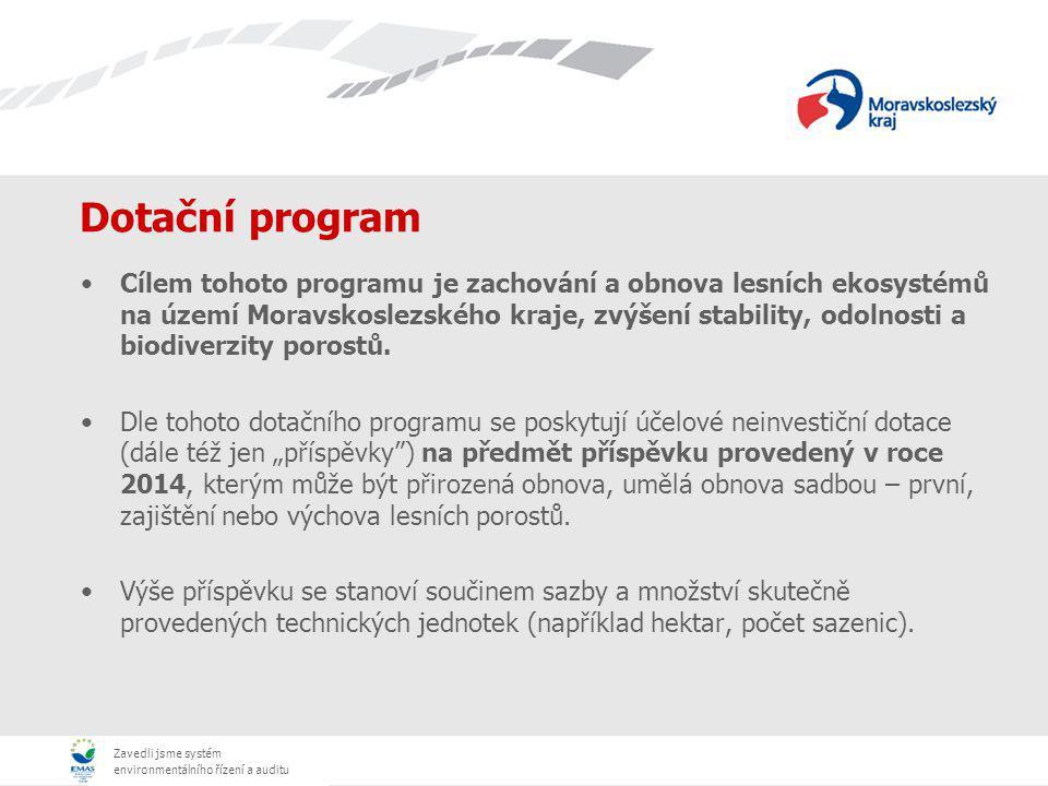 Zavedli jsme systém environmentálního řízení a auditu Dotační program Cílem tohoto programu je zachování a obnova lesních ekosystémů na území Moravsko