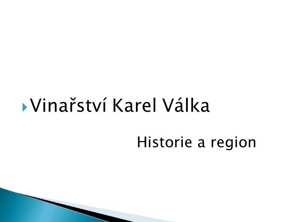  Vinařství Karel Válka Historie a region