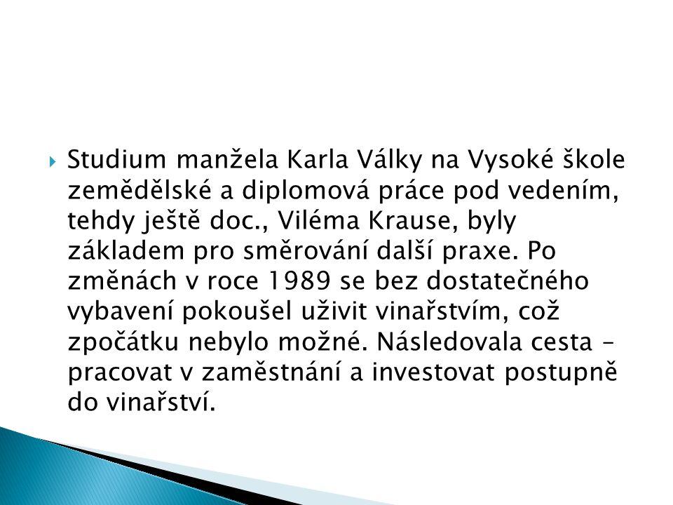  Studium manžela Karla Války na Vysoké škole zemědělské a diplomová práce pod vedením, tehdy ještě doc., Viléma Krause, byly základem pro směrování d