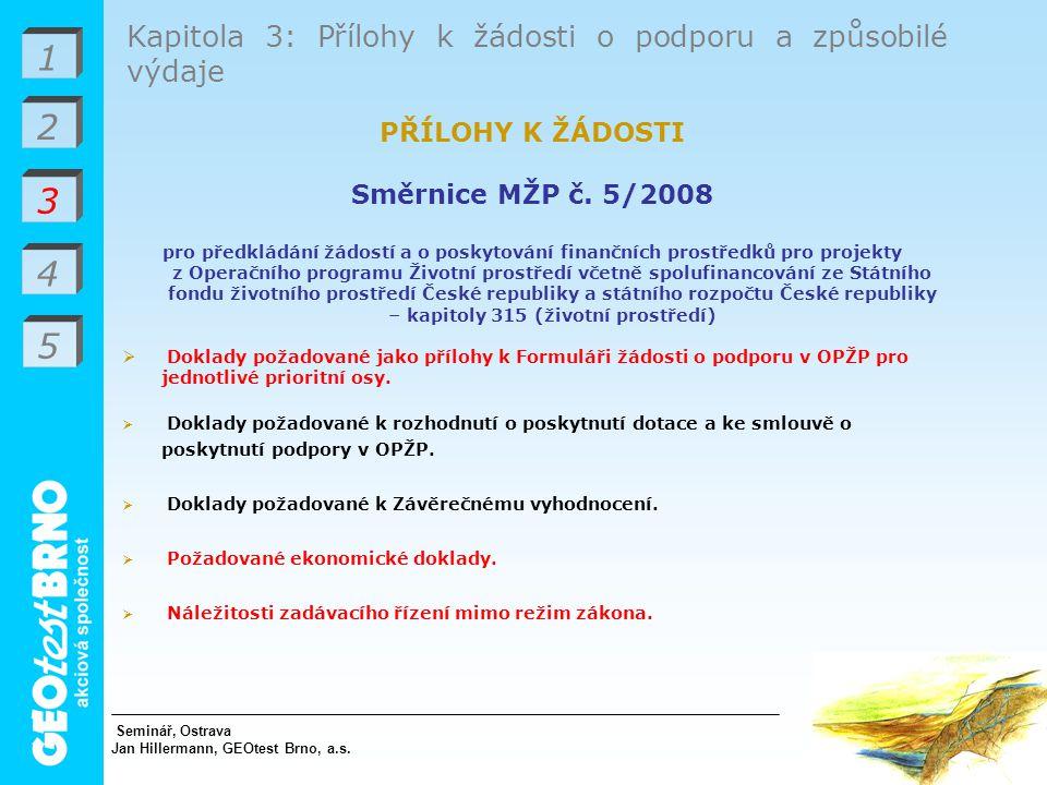 1 3 4 Kapitola 3: Přílohy k žádosti o podporu a způsobilé výdaje PŘÍLOHY K ŽÁDOSTI Směrnice MŽP č.