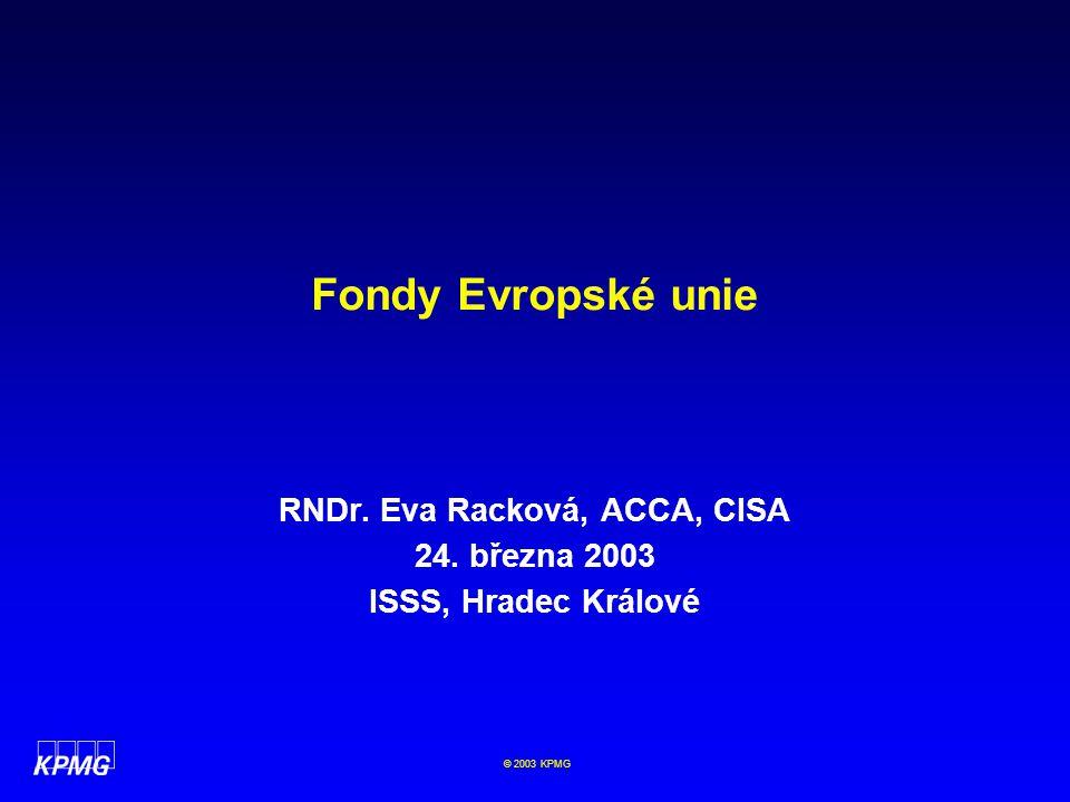 © 2003 KPMG Struktura Fondy EU Řízení procesu alokace fondů Operační programy