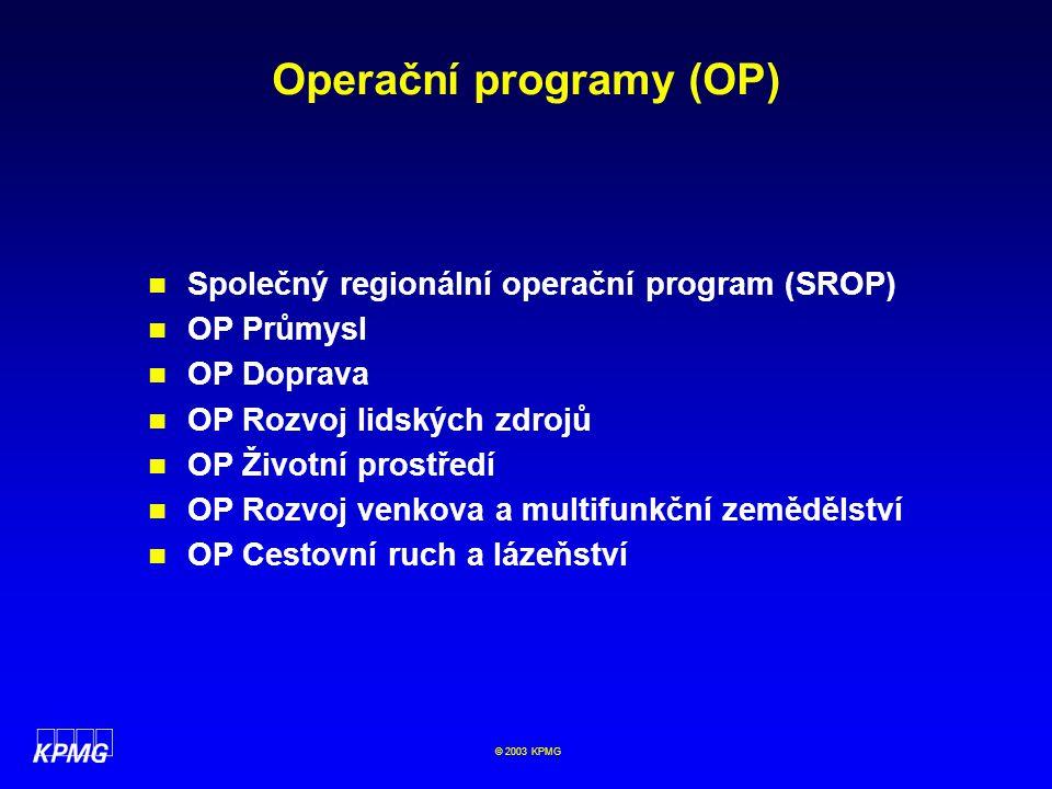 © 2003 KPMG Implementační systém operačních programů EU Řídicí orgánPlatební jednotka Zprostředkující subjekt Konečný příjemce Platební orgán Hodnotitelská komise Monitorovací výbor