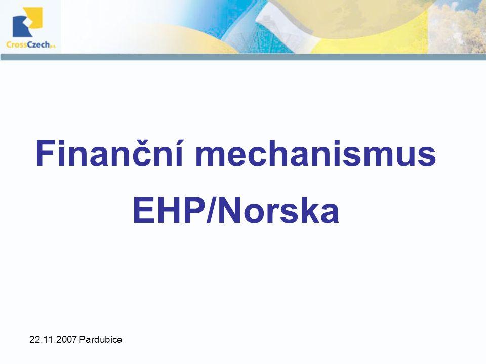 22.11.2007 Pardubice Finanční mechanismus EHP/Norska