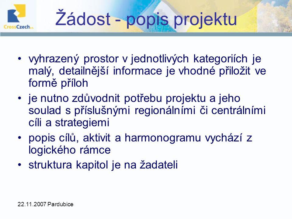 22.11.2007 Pardubice Žádost - popis projektu vyhrazený prostor v jednotlivých kategoriích je malý, detailnější informace je vhodné přiložit ve formě p