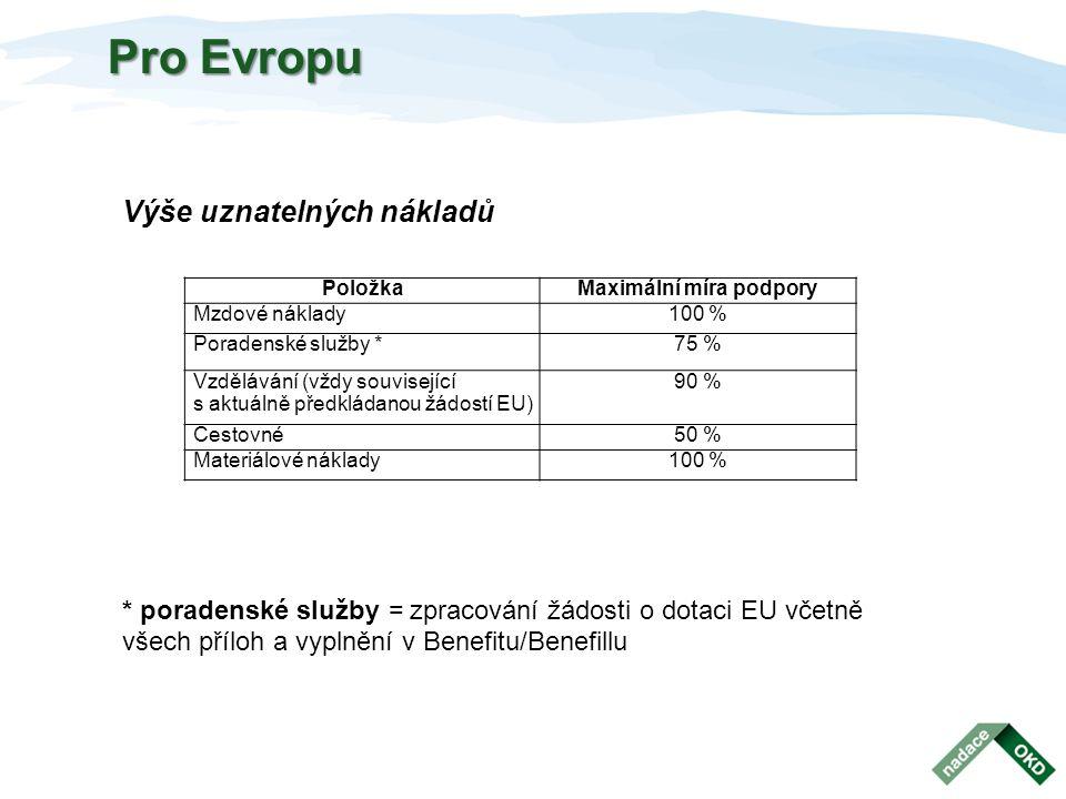 Pro Evropu Výše uznatelných nákladů * poradenské služby = zpracování žádosti o dotaci EU včetně všech příloh a vyplnění v Benefitu/Benefillu PoložkaMa