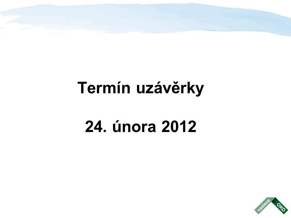 Termín uzávěrky 24. února 2012
