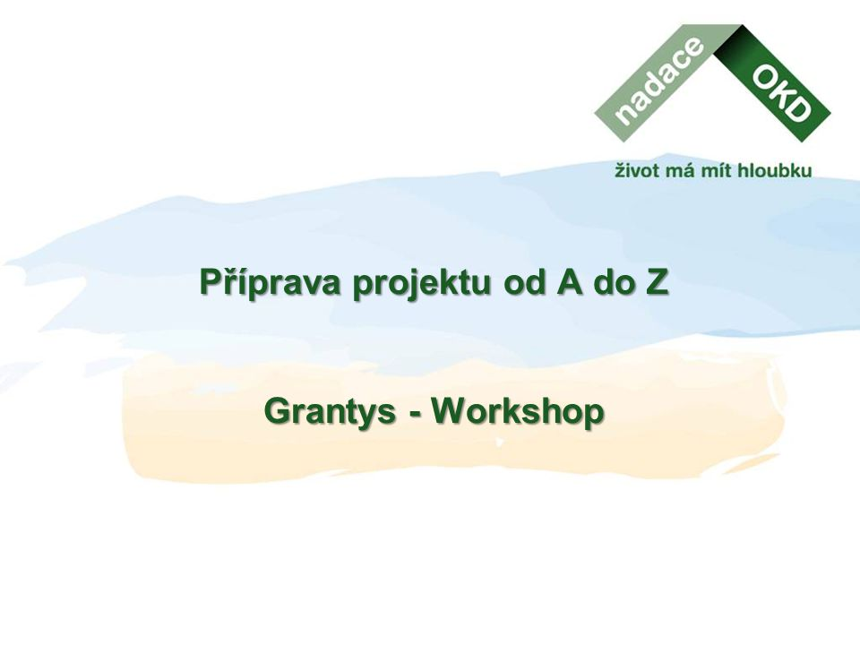 Příprava projektu od A do Z Grantys - Workshop