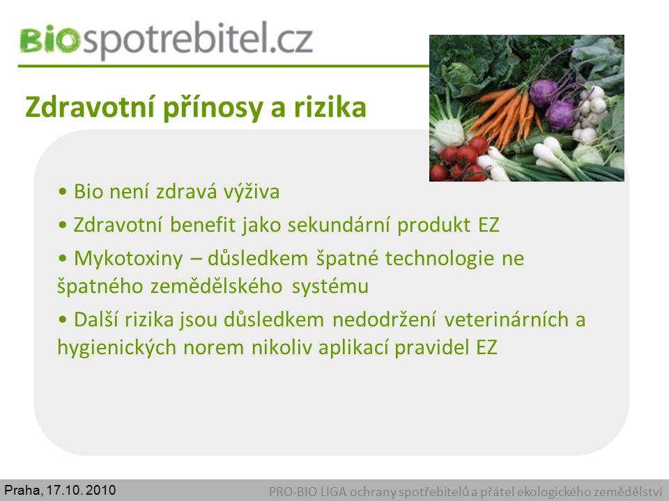 Zdravotní přínosy a rizika PRO-BIO LIGA ochrany spotřebitelů a přátel ekologického zemědělství Bio není zdravá výživa Zdravotní benefit jako sekundárn