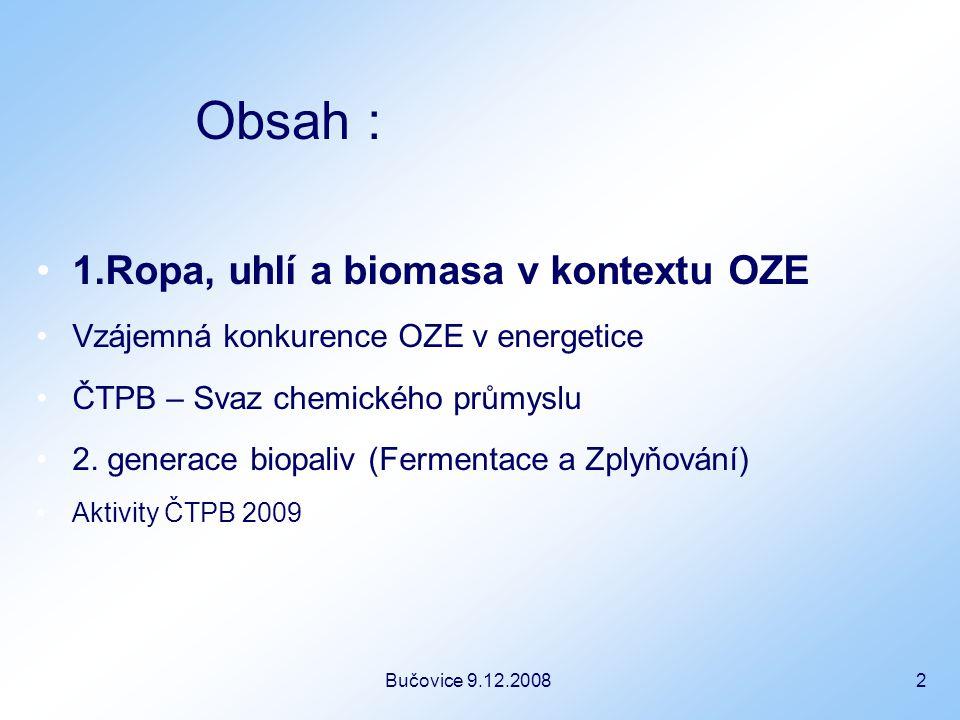Bučovice 9.12.2008 3 ROPA – příběh pro 200 let Scénář roční produkce při rozdílném tempu růstu spotřeby Růst 3% Růst 2% Růst 1%