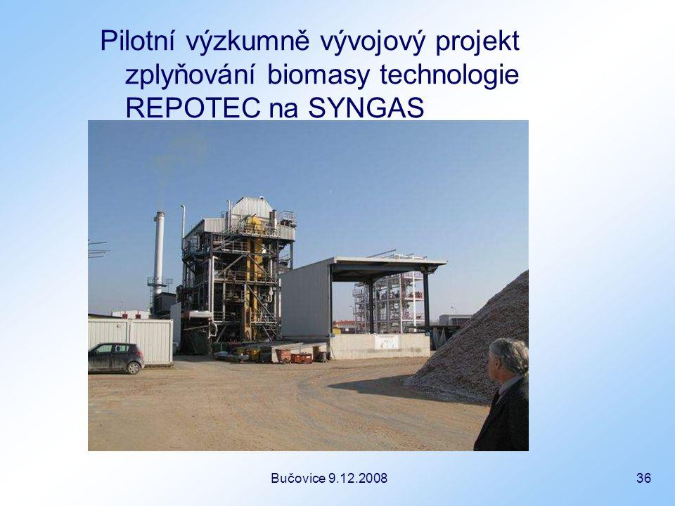 Bučovice 9.12.2008 36 Pilotní výzkumně vývojový projekt zplyňování biomasy technologie REPOTEC na SYNGAS