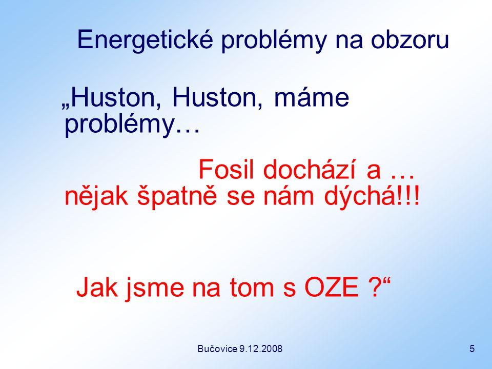 """Bučovice 9.12.2008 5 Energetické problémy na obzoru """"Huston, Huston, máme problémy… Fosil dochází a … nějak špatně se nám dýchá!!."""