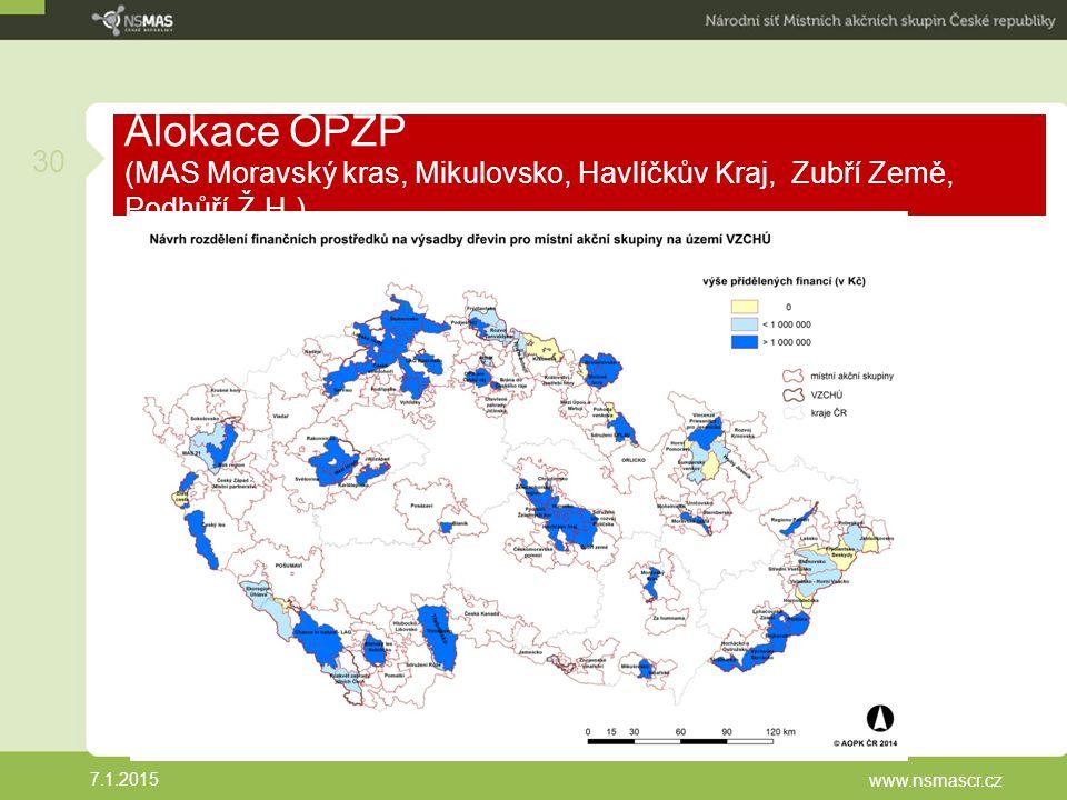 Alokace OPŽP (MAS Moravský kras, Mikulovsko, Havlíčkův Kraj, Zubří Země, Podhůří Ž.H.) 7.1.2015 www.nsmascr.cz 30