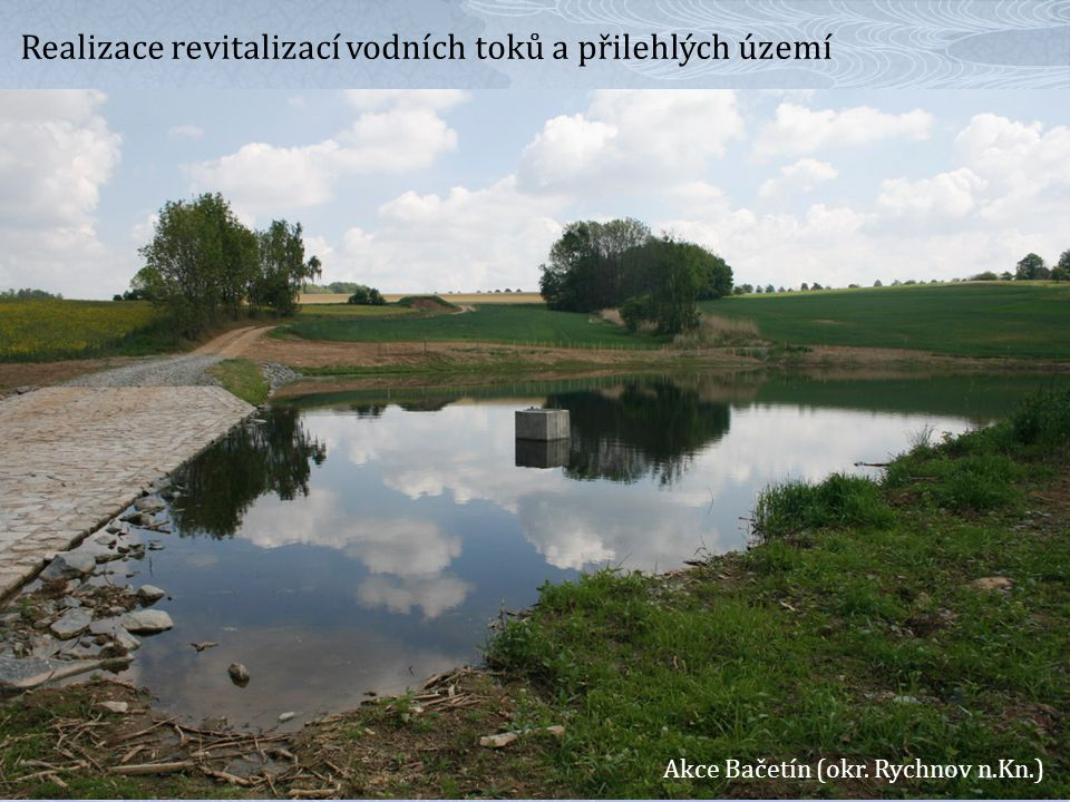 Realizace revitalizací vodních toků a přilehlých území Akce Bačetín (okr. Rychnov n.Kn.)