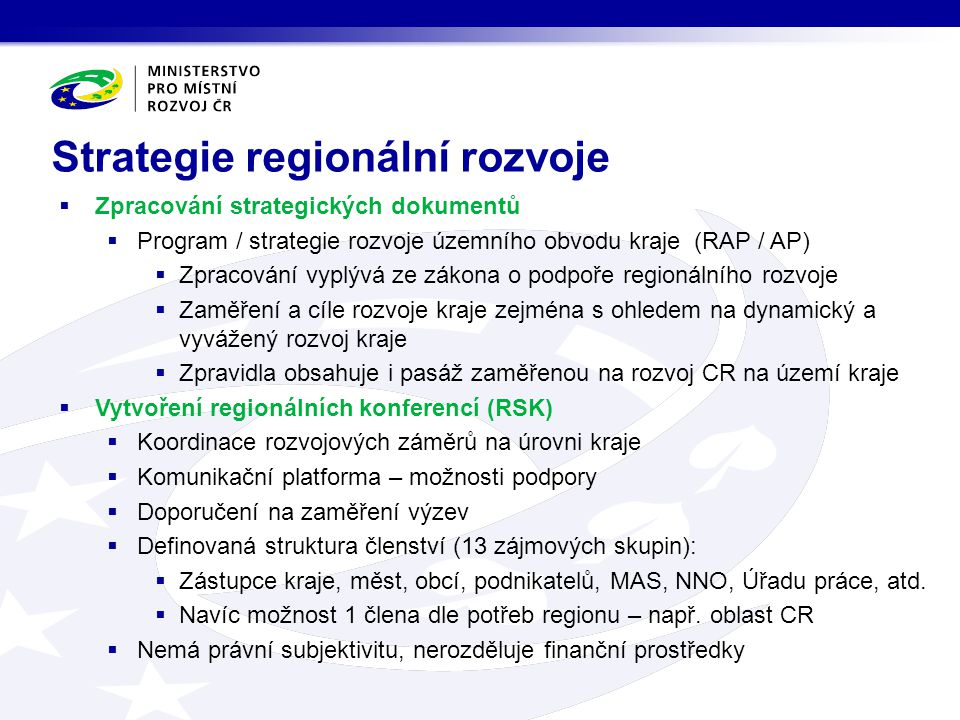 Strategie regionální rozvoje  Zpracování strategických dokumentů  Program / strategie rozvoje územního obvodu kraje (RAP / AP)  Zpracování vyplývá