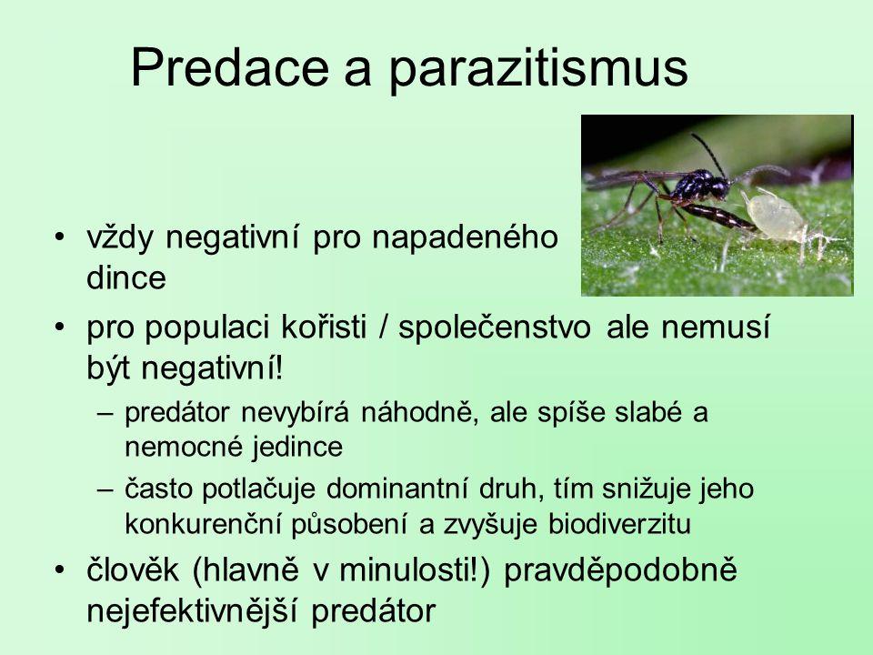 Predace a parazitismus vždy negativní pro napadeného dince pro populaci kořisti / společenstvo ale nemusí být negativní.