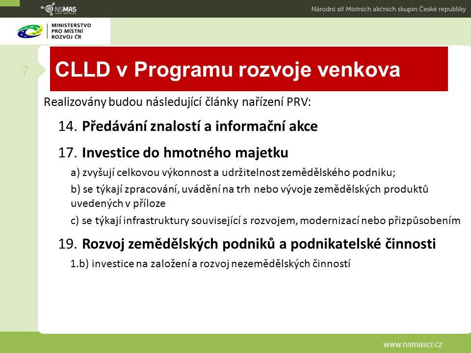CLLD v Programu rozvoje venkova Realizovány budou následující články nařízení PRV: 14. Předávání znalostí a informační akce 17. Investice do hmotného