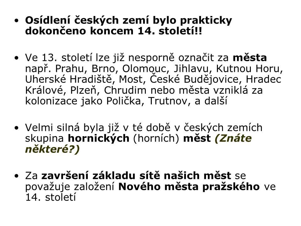 Osídlení českých zemí bylo prakticky dokončeno koncem 14.