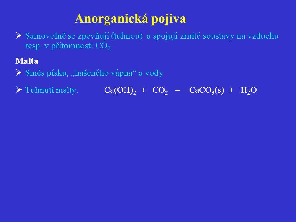 Anorganická pojiva  Samovolně se zpevňují (tuhnou) a spojují zrnité soustavy na vzduchu resp.