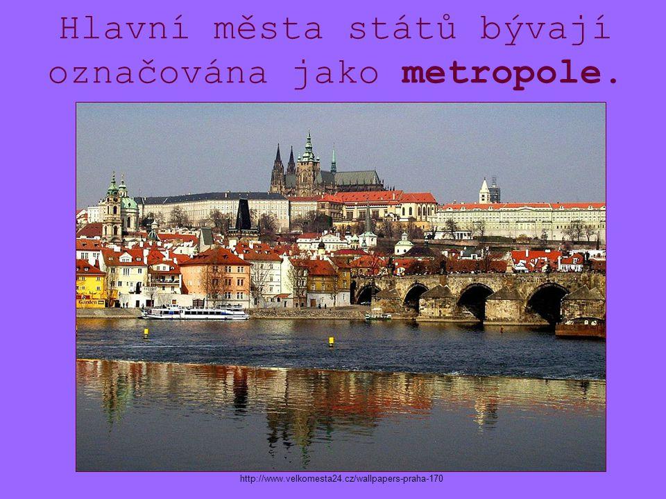 Hlavní města států bývají označována jako metropole.
