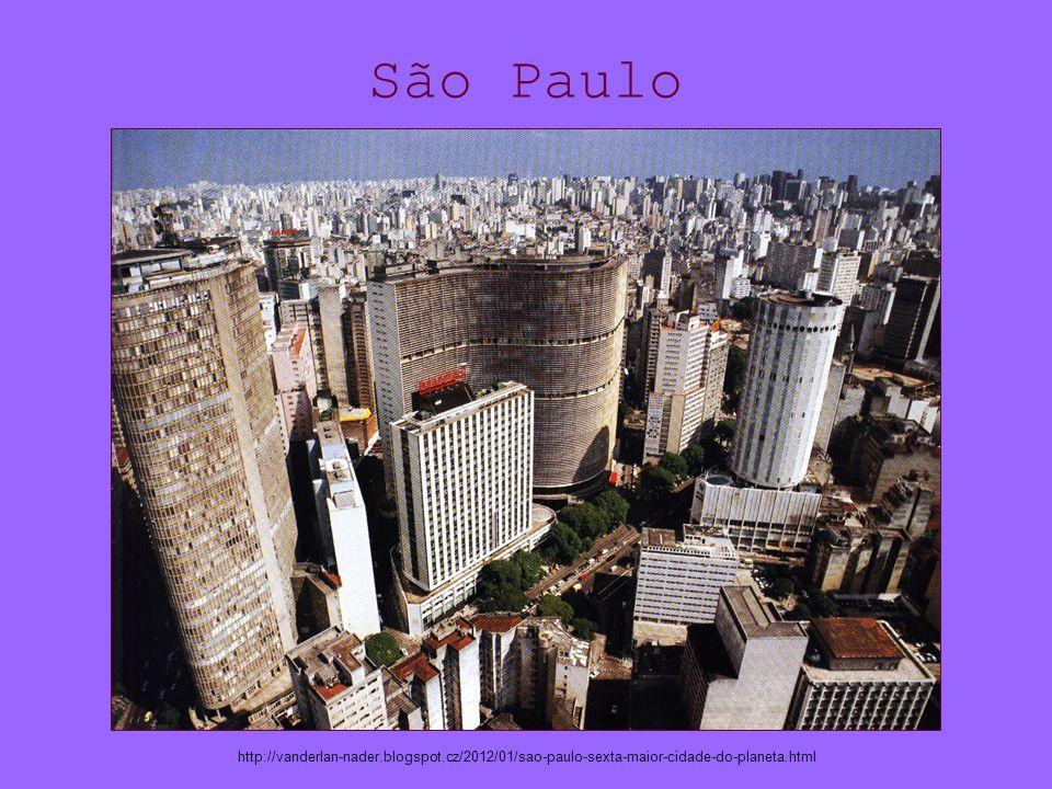São Paulo http://vanderlan-nader.blogspot.cz/2012/01/sao-paulo-sexta-maior-cidade-do-planeta.html