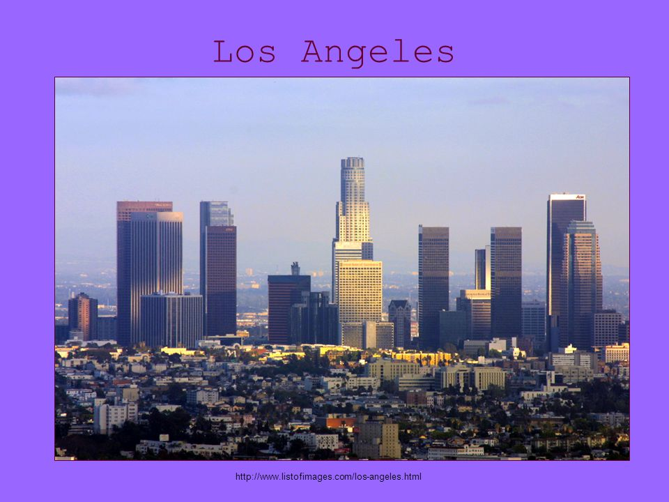 Los Angeles http://www.listofimages.com/los-angeles.html
