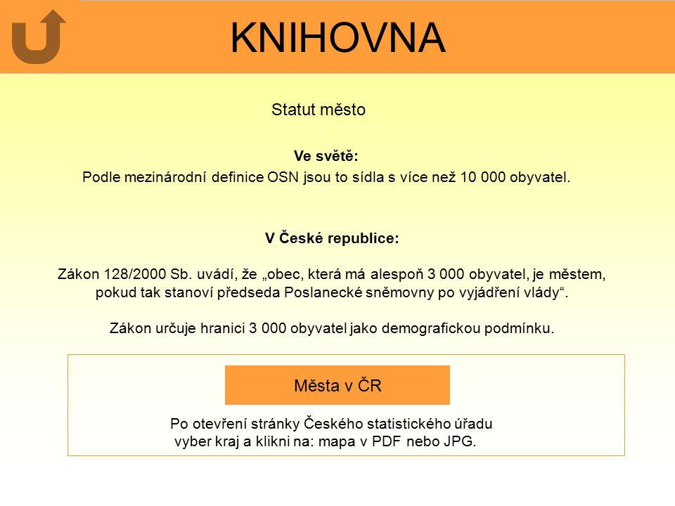 """KNIHOVNA V České republice: Zákon 128/2000 Sb. uvádí, že """"obec, která má alespoň 3 000 obyvatel, je městem, pokud tak stanoví předseda Poslanecké sněm"""