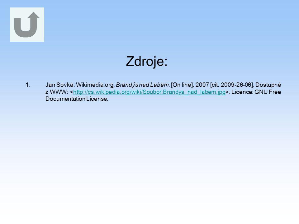 Zdroje: 1.Jan Sovka. Wikimedia.org. Brandýs nad Labem. [On line]. 2007 [cit. 2009-26-06]. Dostupné z WWW:. Licence: GNU Free Documentation License.htt