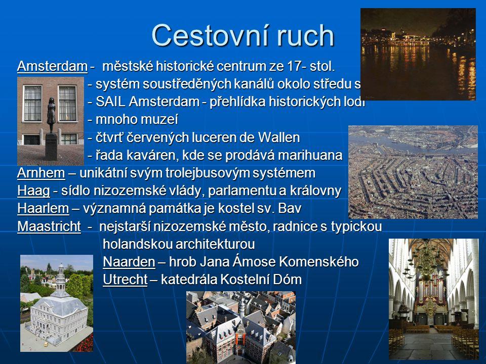 Cestovní ruch Amsterdam - městské historické centrum ze 17- stol. - systém soustředěných kanálů okolo středu starého města - systém soustředěných kaná