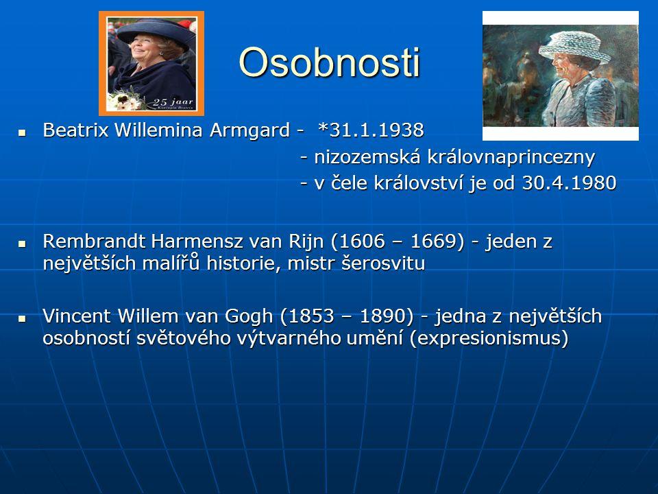 Osobnosti Beatrix Willemina Armgard - *31.1.1938 Beatrix Willemina Armgard - *31.1.1938 - nizozemská královnaprincezny - nizozemská královnaprincezny